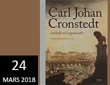 Inställt: Carl Johan Cronstedt, arkitekt och organisatör – föreläsning av Linnéa Rollenhagen Tilly